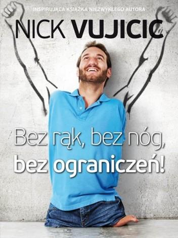 Bez rąk, bez nóg, bez ograniczeń! - Nick Vujicic