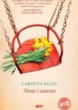 Teraz i zawsze - Carolyn Egan