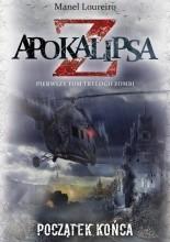 Apokalipsa Z. Początek końca cz. 1 - Manel Loureiro