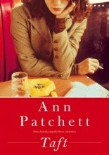 Taft - Ann Patchett