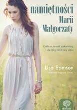 Namiętności Marii Małgorzaty - Lisa Samson