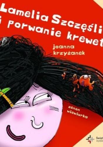 Lamelia Szczęśliwa i porwanie krewetki - Joanna Krzyżanek