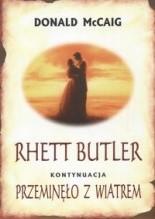 Rhett Butler. Przeminęło z wiatrem - kontynuacja - Donald McCaig