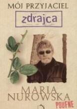 Mój przyjaciel zdrajca - Maria Nurowska