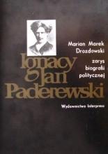 Ignacy Jan Paderewski - Marian Marek Drozdowski