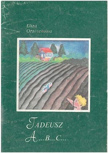 Tadeusz, A....B....C..... - Eliza Orzeszkowa