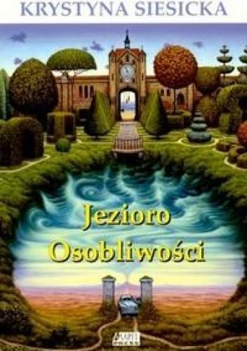 Jezioro Osobliwości - Krystyna Siesicka
