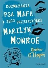 Rozważania psa Mafa i jego przyjaciółki Marilyn Monroe - Andrew O'Hagan