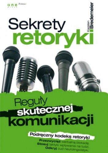 Okładka książki Sekrety retoryki. Reguły skutecznej komunikacji