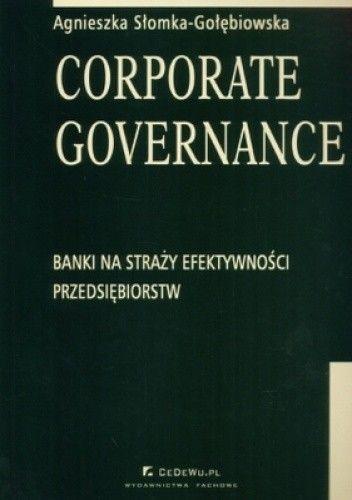 Okładka książki Corporate Governance. Banki na straży efektywności przedsiębiorstw