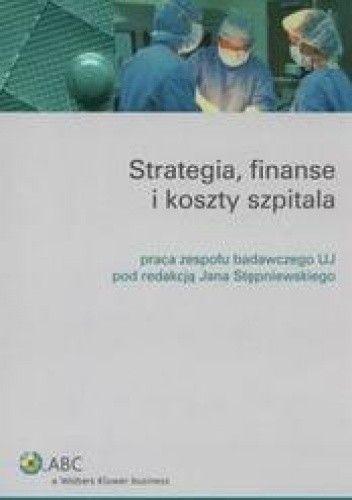 Okładka książki Strategia, finanse i koszty szpitala