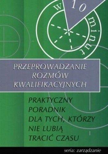 Okładka książki Przeprowadzanie rozmów kwalifikacyjnych w 10 minut