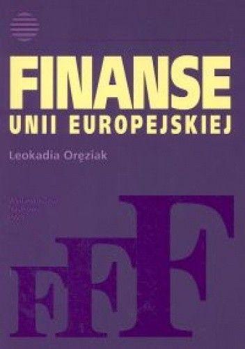 Okładka książki Finanse Unii Europejskiej - Oręziak Leokadia