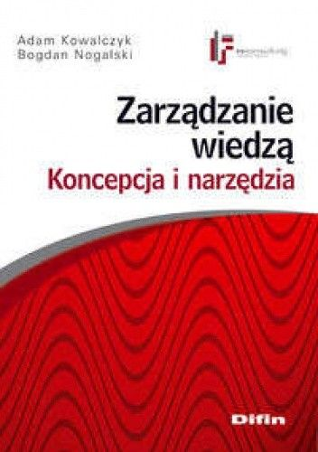 Okładka książki Zarządzanie wiedzą. Koncepcja i narzędzia