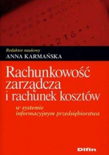 Okładka książki Rachunkowość zarządcza i rachunek kosztów w systemie informacyjnym przedsiębiors