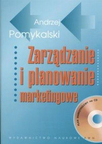 Okładka książki Zarządzanie i planowanie marketingowe + płyta CD