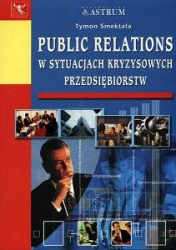 Okładka książki Public relations w sytuacjach kryzysowych przedsiębiorstw
