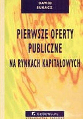 Okładka książki Pierwsze oferty publiczne na rynkach kapitałowych