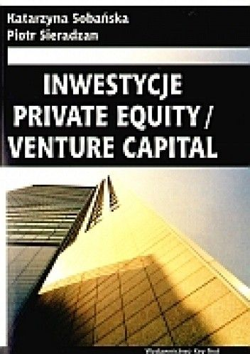 Okładka książki INWESTYCJE Private EQUITY / VENTURE CAPITAL