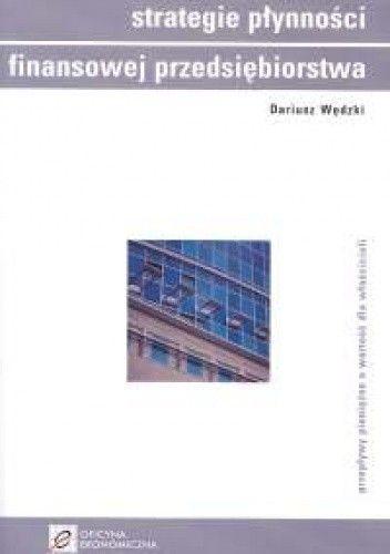 Okładka książki Strategie płynności finansowej przedsiębiorstwa