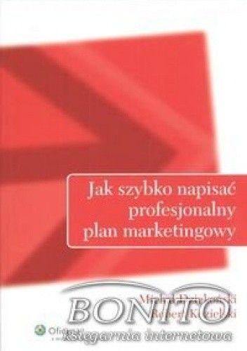 Okładka książki Jak szybko napisać profesjonalny plan marketingowy