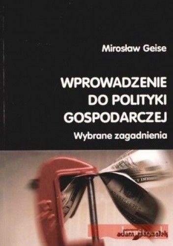 Okładka książki Wprowadzenie do polityki gospodarczej. Wybrane zagadnienia