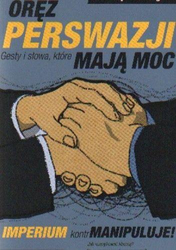 Okładka książki Oręż perswazji. Gesty i słowa, które mają moc