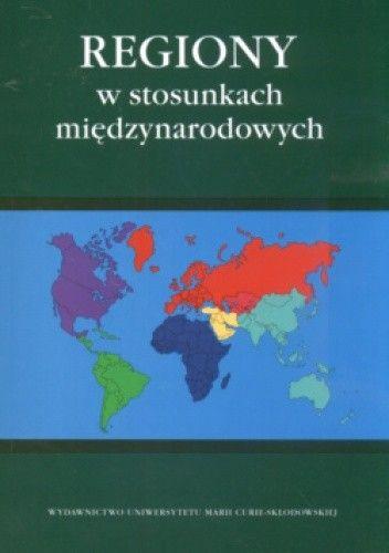 Okładka książki Regiony w stosunkach międzynarodowych