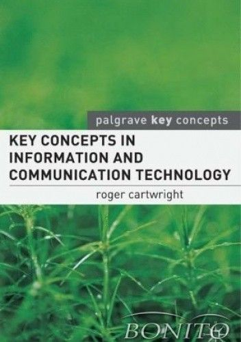 Okładka książki Key Concepts in Information and Communication Technology