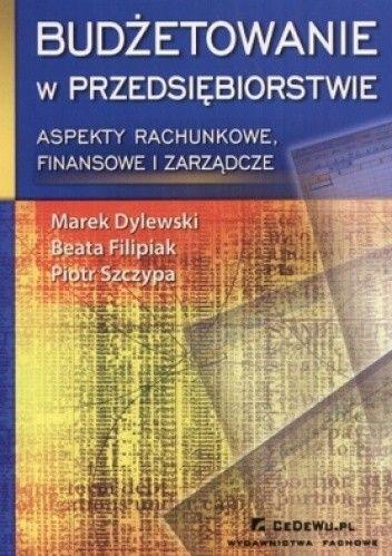 Okładka książki Budżetowanie w przedsiębiorstwie. Aspekty rachunkowe, finansowe i zarządcze