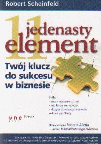 Okładka książki Jedenasty element. Klucz do sukcesu w biznesie