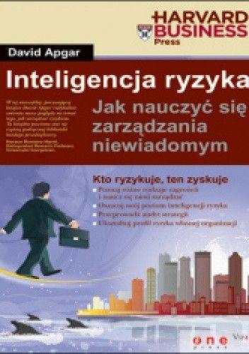 Okładka książki Inteligencja ryzyka. Jak nauczyć się zarządzania niewiadomym