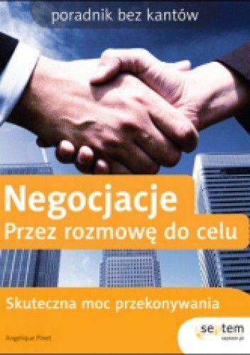 Okładka książki Negocjacje. Przez rozmowę do celu. Poradnik bez kantów