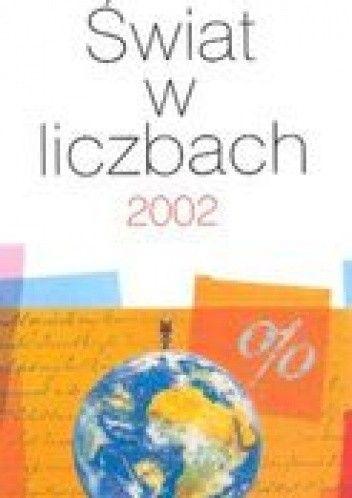 Okładka książki Świat w liczbach 2002
