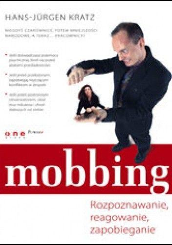 Okładka książki Mobbing. Rozpoznawanie, reagowanie, zapobieganie