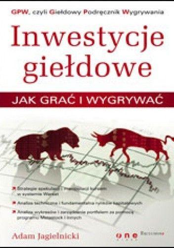 Okładka książki Inwestycje giełdowe. Jak grać i wygrywać