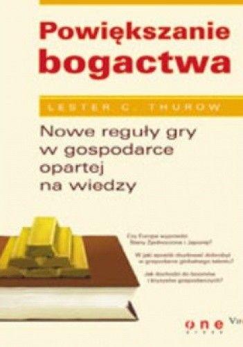 Okładka książki Powiększanie bogactwa. Nowe reguły gry w gospodarce opartej na wiedzy