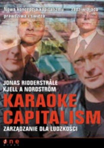 Okładka książki Karaoke Capitalism. zarządzanie dla ludzkości