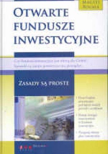 Okładka książki Otwarte fundusze inwestycyjne. Zasady są proste