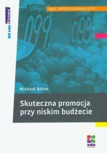 Okładka książki Skuteczna promocja przy niskim budżecie