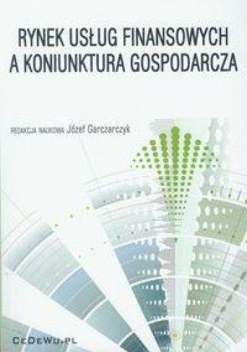 Okładka książki Rynek usług finansowych a koniunktura gospodarcza