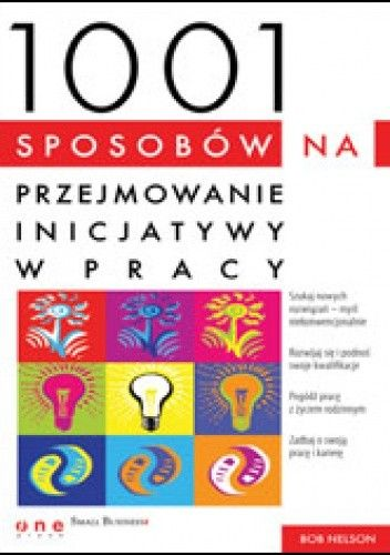 Okładka książki 1001 sposobów na przejmowanie inicjatywy w pracy