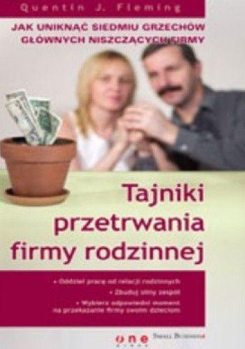 Okładka książki Tajniki przetrwania firmy rodzinnej. Jak uniknąć siedmiu grzechów głównych niszczących firmy