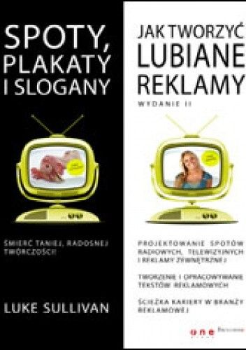 Okładka książki Spoty, plakaty i slogany. Jak tworzyć lubiane reklamy. Wydanie II