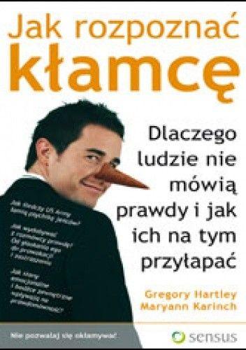 Okładka książki Jak rozpoznać kłamcę. Dlaczego ludzie nie mówią prawdy i jak ich na tym przyłapać