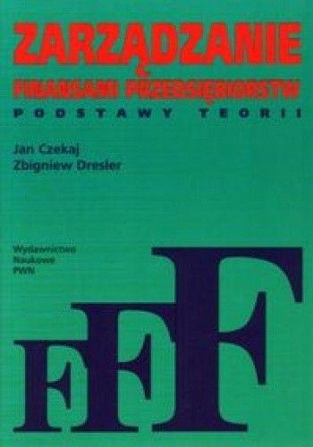 Okładka książki Zarządzanie finansami przedsiębiorstw - podstawy teorii
