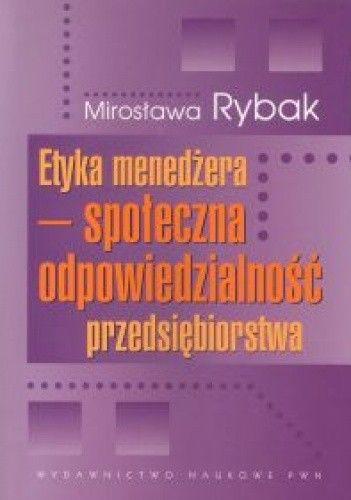 Okładka książki Etyka menedżera. Społeczna odpowiedzialność przedsiębiorstwa