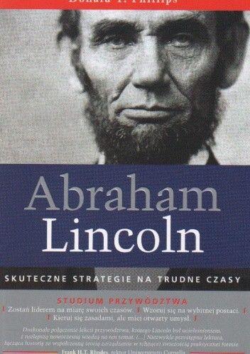 Okładka książki Abraham Lincoln. Skuteczne strategie na trudne czasy