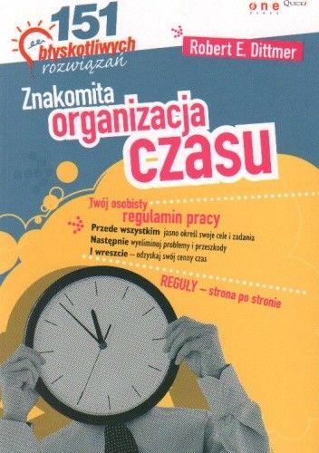 Okładka książki znakomita organizacja czasu. 151 błyskotliwych rozwiązań