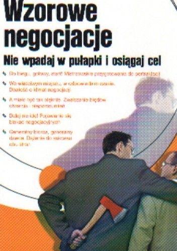 Okładka książki Wzorowe negocjacje. Nie wpadaj w pułapki i osiągaj cel